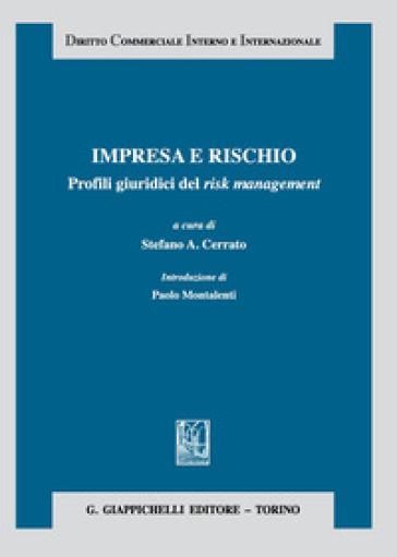 Impresa e rischio. Profili giuridici del risk management - S. A. Cerrato |