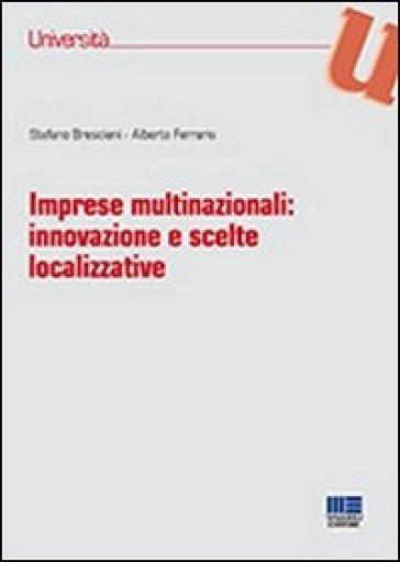 Imprese multinazionali. Innovazione e scelte localizzative - Stefano Bresciani |
