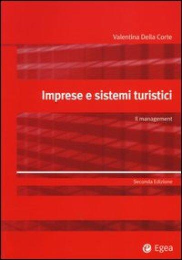 Imprese e sistemi turistici. Il management - Valentina Della Corte pdf epub