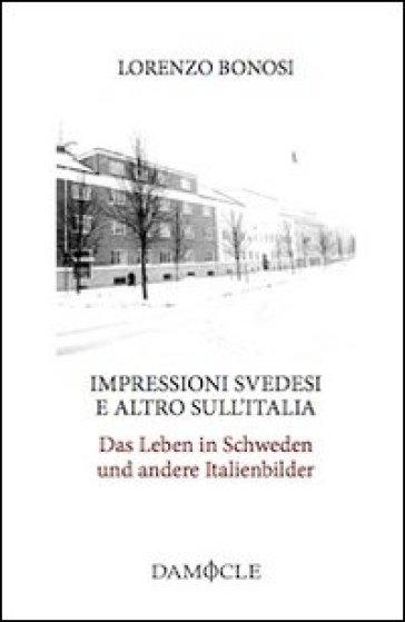 Impressioni svedesi e altro sull'Italia-Das Leben in Schweden und andere Italienbilder - Lorenzo Bonosi   Kritjur.org