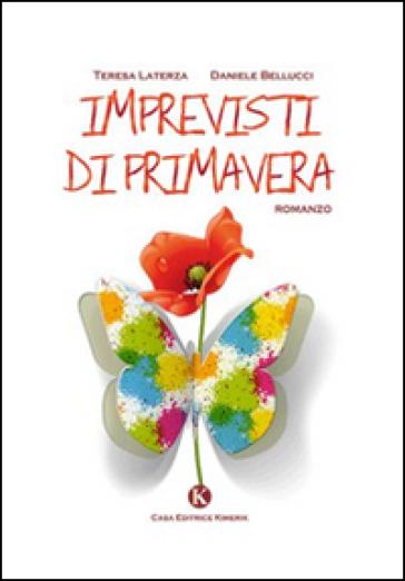 Imprevisti di primavera - Teresa Laterza  