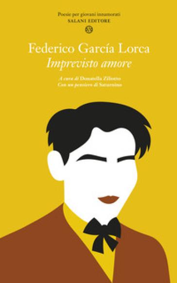 Imprevisto amore. Poesie per giovani innamorati. Testo spagnolo a fronte - Federico Garcia Lorca  