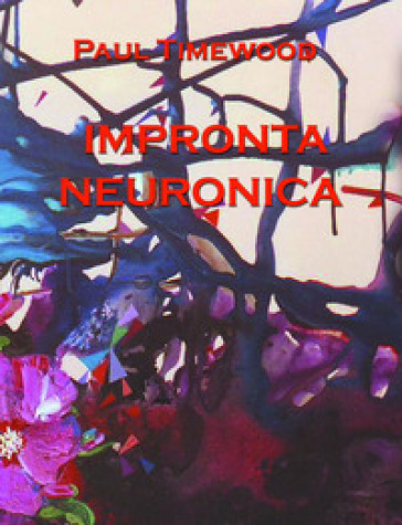 Impronta neuronica - Paul Timewood |