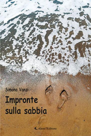 Impronte sulla sabbia - Simona Vanzi  