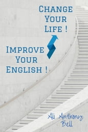 Improve Your English! Change Your Life!