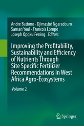 Improving the Profitability, Sustainability and Efficiency of Nutrients Through Site Specific Fertilizer Recommendations in West Africa Agro-Ecosystems