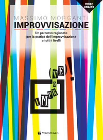 Improvvisazione. Un percorso ragionato per la pratica dell'improvvisazione a tutti i livelli. Con Video