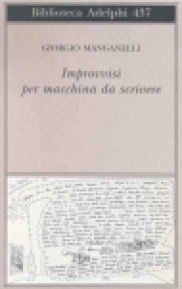 Improvvisi per macchina da scrivere - Giorgio Manganelli | Kritjur.org