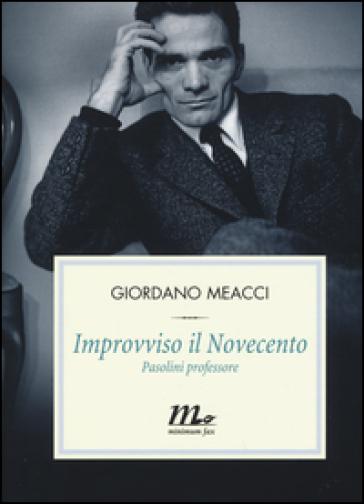 Improvviso il Novecento. Pasolini professore - Giordano Meacci   Thecosgala.com