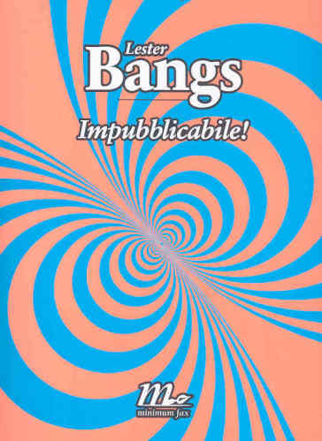 Impubblicabile! - Lester Bangs |