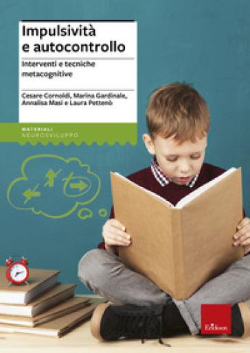 Impulsività e autocontrollo. Interventi e tecniche metacognitive - Cesare Cornoldi | Rochesterscifianimecon.com