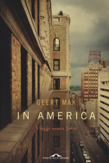 In America. Viaggi senza John - Geert Mak pdf epub