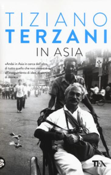 In Asia - Tiziano Terzani | Ericsfund.org