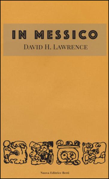 In Messico - David Herbert Lawrence |