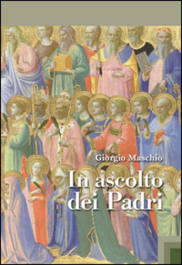In ascolto dei padri - Giorgio Maschio | Kritjur.org