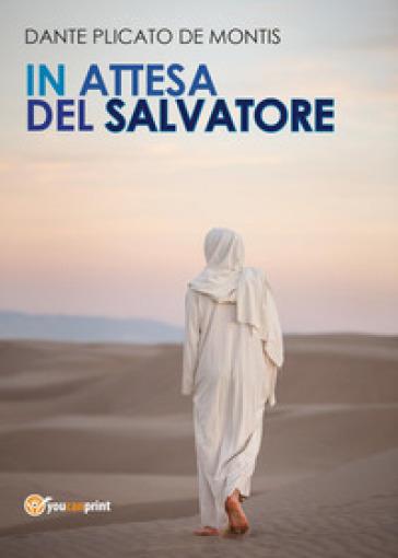 In attesa del Salvatore - Dante Plicato De Montis |