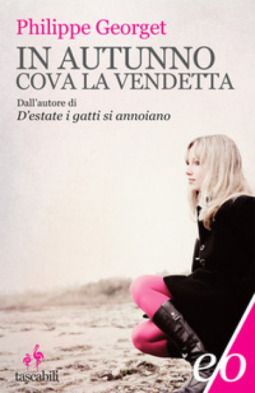 In autunno cova la vendetta - Philippe Georget |