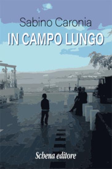 In campo lungo - Sabino Caronia  