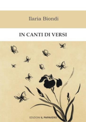 In canti di versi - Ilaria Biondi   Ericsfund.org