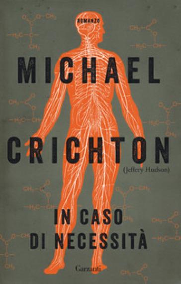In caso di necessità - Crichton Michael (Jeffery Hudson) | Rochesterscifianimecon.com