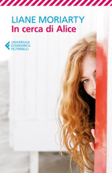 In cerca di Alice - Liane Moriarty | Kritjur.org