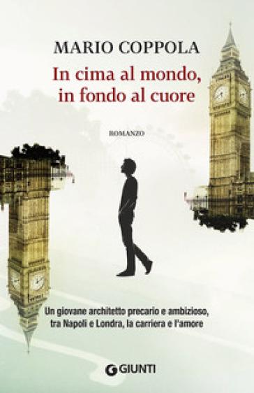 In cima al mondo, in fondo al cuore - Mario Coppola |