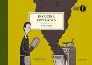 In cucina con Kafka - Tom Gauld | Thecosgala.com