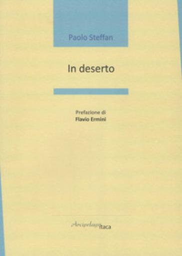 In deserto - Paolo Steffan |