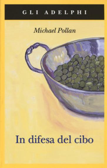 In difesa del cibo - Michael Pollan |