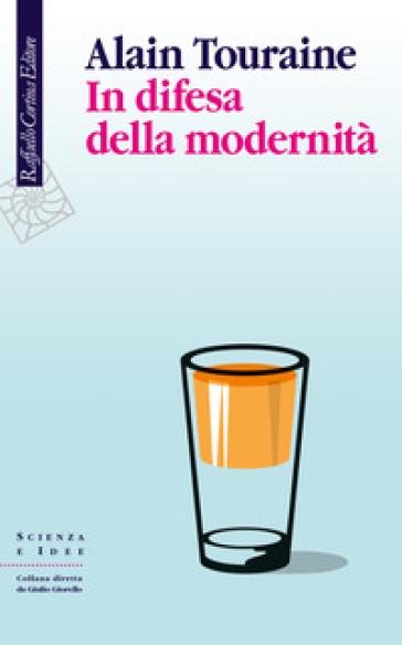 In difesa della modernità - Alain Touraine |