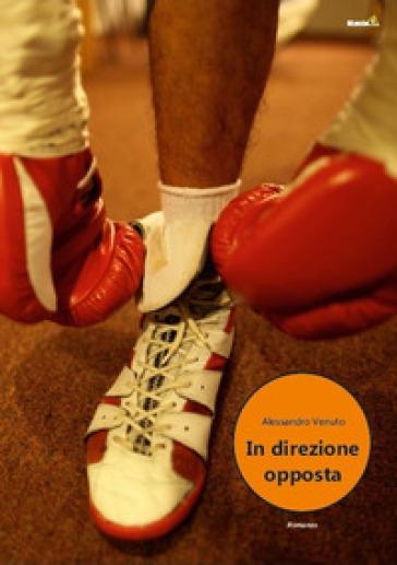 In direzione opposta - Alessandro Venuto | Jonathanterrington.com