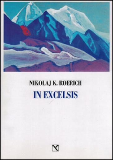 In excelsis. I valichi del cielo - Nikolaj K. Roerich  