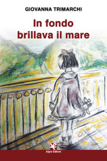 In fondo brillava il mare - Giovanna Trimarchi | Rochesterscifianimecon.com