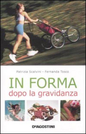 In forma dopo la gravidanza - Patrizia Scalvini  