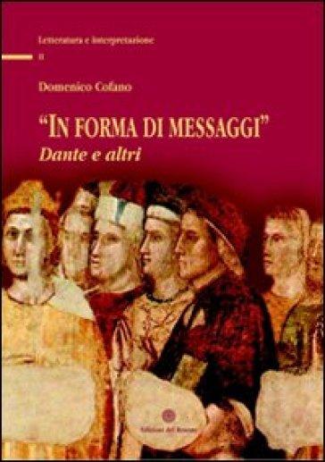 In forma di messaggi. Dante e altri - Domenico Cofano |