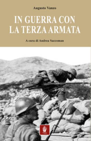 In guerra con la Terza armata - Augusto Vanzo  
