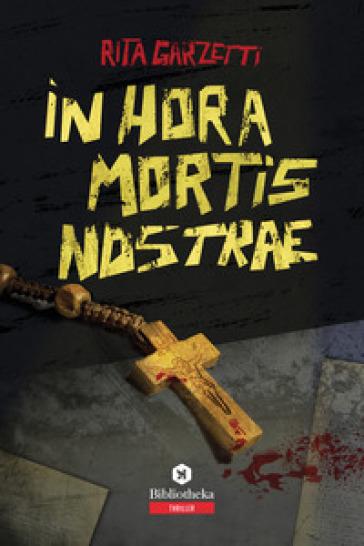 In hora mortis nostrae - Rita Garzetti |