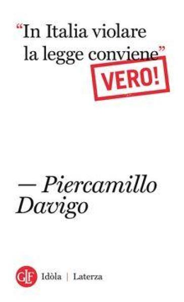 «In italia violare la legge conviene». Vero! - Piercamillo Davigo | Ericsfund.org