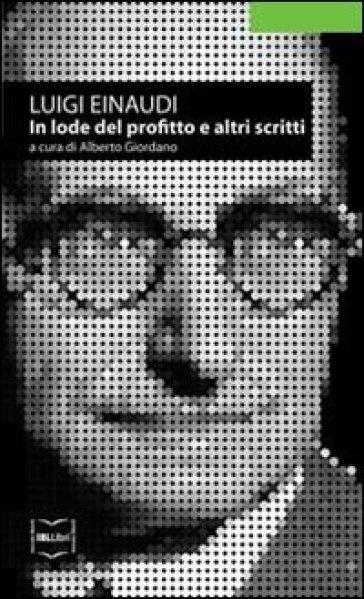 In lode del profitto e altri scritti - Luigi Einaudi   Thecosgala.com