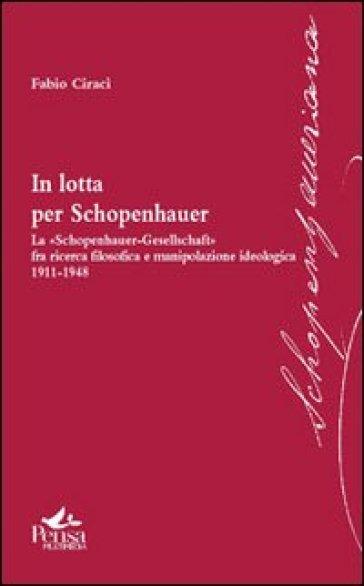 In lotta per Schopenhauer - Fabio Ciracì |