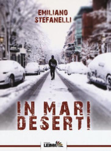 In mari deserti - Emiliano Stefanelli | Kritjur.org