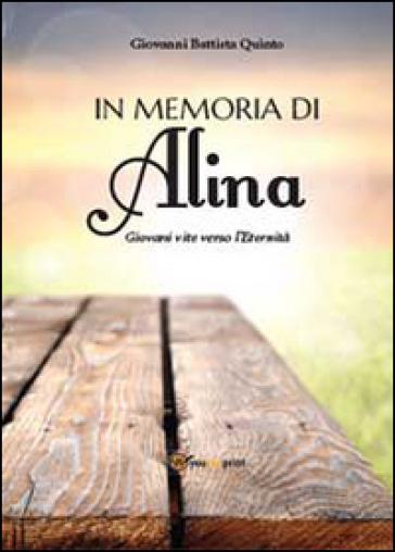 In memoria di Alina - Giovanni Battista Quinto |
