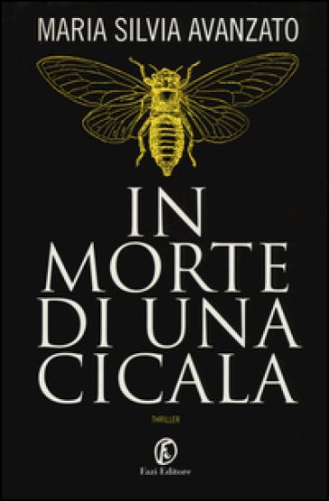 In morte di una cicala - Maria Silvia Avanzato |