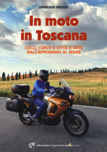 In moto in Toscana - Fabrizio Bruno |
