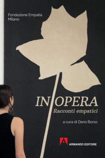 In opera. Racconti empatici - D. Borso | Kritjur.org