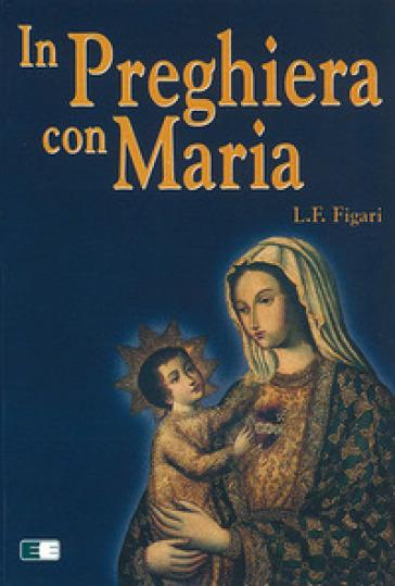 In preghiera con Maria - Luis F. Figari  