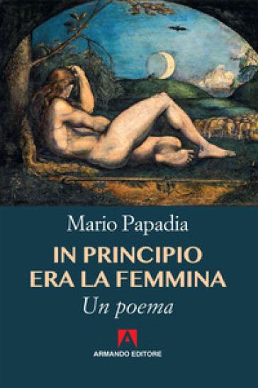 In principio era la femmina - Mario Papadia pdf epub