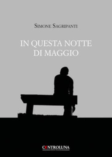 In questa notte di maggio - Simone Sagripanti |