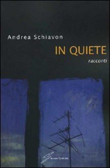 In quiete - Andrea Schiavon | Kritjur.org