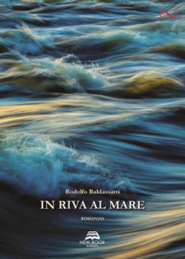 In riva al mare - Rodolfo Baldassarri | Ericsfund.org